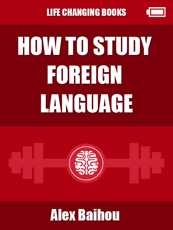 How to study foreign language in a short time Alex Baihou