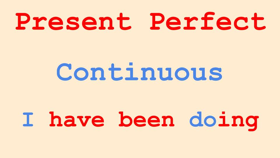 Present Perfect Continuous Tense in English Grammar