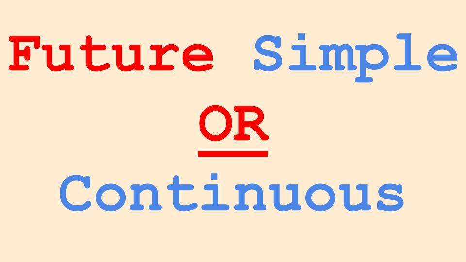 Future Simple And Future Continuous Tenses in English language Grammar