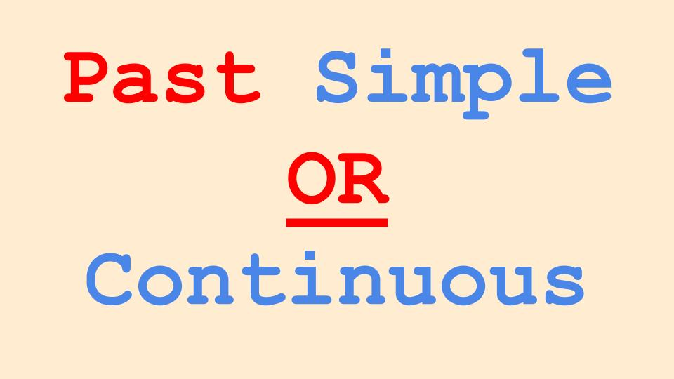 Past Simple And Continuous in English Grammar