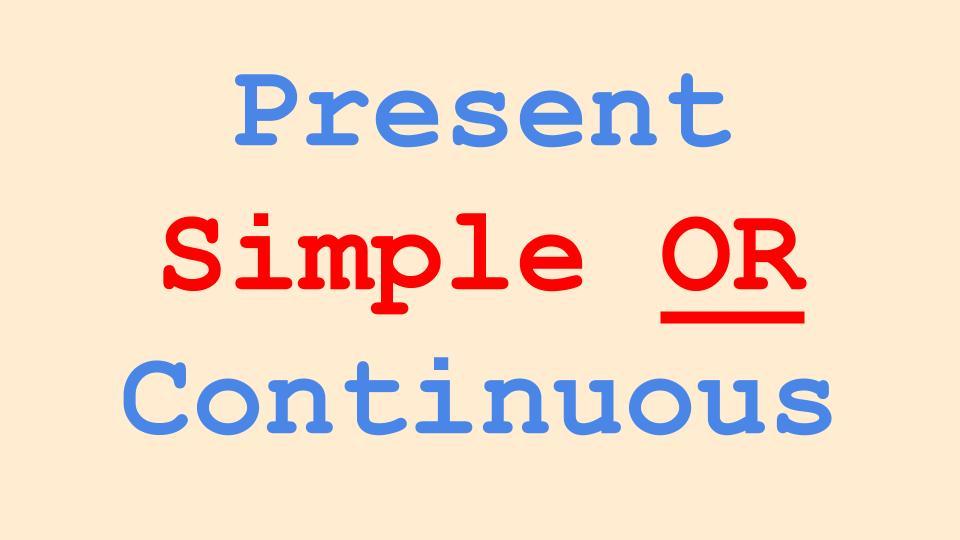 PresentSimpleAndContinuous