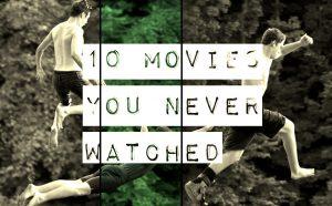 10 Фильмов, которые вы не смотрели