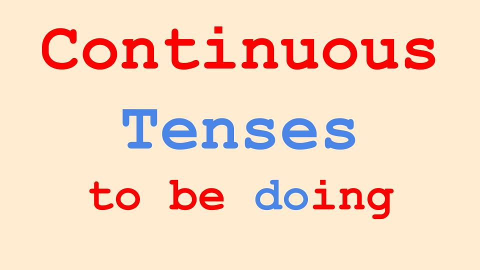 Continuous Tenses in English Grammar