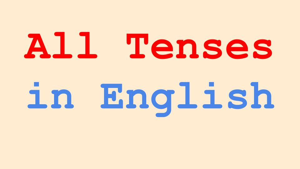 All Tenses in English Grammar