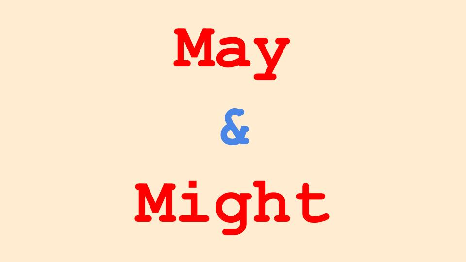 may, might