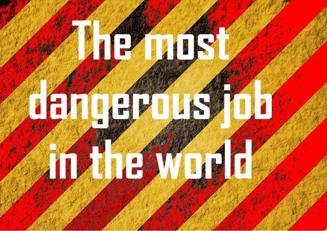 Самая опасная работа в мире